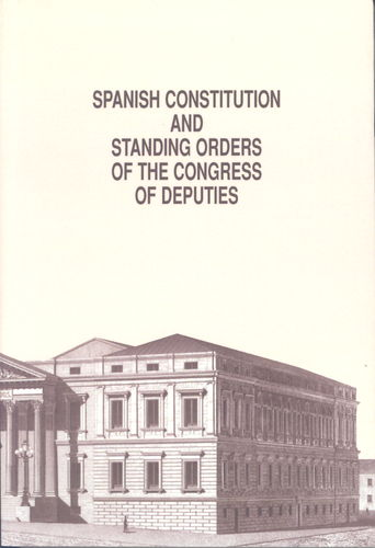 Spanish Constitutión and Standing Orders of the Congress of Deputies