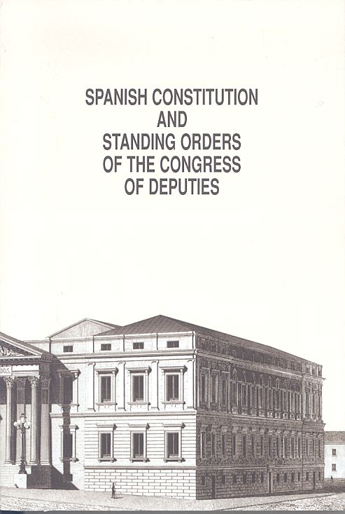 Spanish Constitution and Standing Orders of the Congress of Deputies